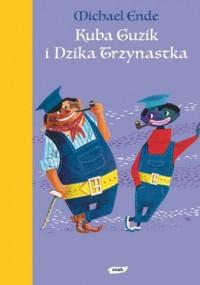 Kuba Guzik i dzika trzynastka - Michael Ende - okładka książki