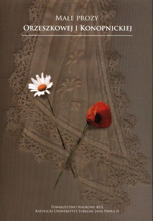 Małe prozy Orzeszkowej i Konopnickiej - okładka książki