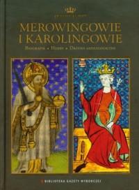 Merowingowie i Karolingowie. Dynastie Europy. Tom 4 - okładka książki