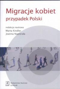 Migracje kobiet. Przypadek Polski - okładka książki