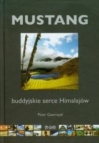 Mustang. Buddyjskie serce Himalajów - okładka książki