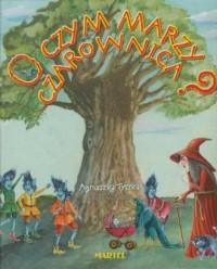 O czym marzy czarownica (+ CD) - okładka książki