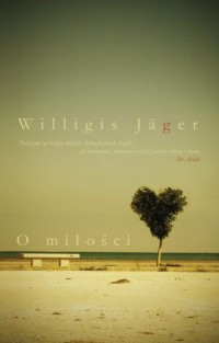 O miłości - Willigis Jager OSB - okładka książki