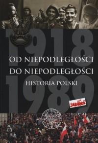 Od niepodległości do niepodległości. Historia Polski 1918-1989 - okładka książki