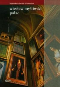 Pałac - Wiesław Myśliwski - okładka książki