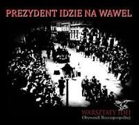 Prezydent idzie na Wawel (CD) - - okładka płyty