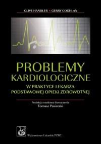 Problemy kardiologiczne w praktyce lekarza podstawowej opieki zdrowotnej - okładka książki