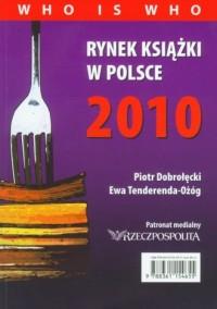 Rynek książki w Polsce 2010. Who i who - okładka książki