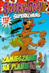 Scooby Doo Superkomiks 21 Zamieszanie na planie - okładka książki