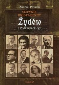 Słownik biograficzny Żydów z Podkarpackiego - okładka książki
