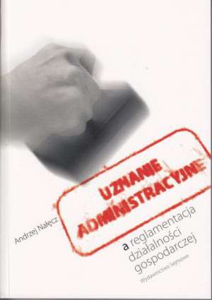 Uznanie administracyjne a reglamentacja - okładka książki