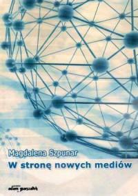 W stronę nowych mediów - okładka książki