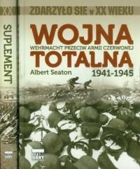 Wojna totalna. Wehrmacht przeciw Armii Czerwonej 1941-1945 książka suplement - okładka książki