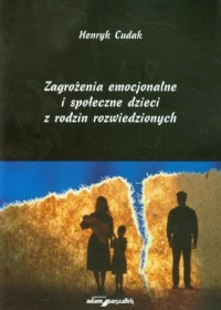 Zagrożenia emocjonalne i społeczne dzieci z rodzin rozwiedzionych - okładka książki