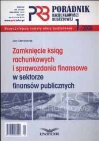 Zamknięcie ksiąg rachunkowych i sprawozdania finansowe w sektorze finansów publicznych - okładka książki