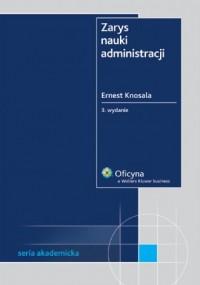 Zarys nauki administracji - Ernest Knosala - okładka książki