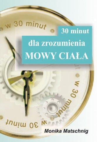 30 minut dla zrozumienia Mowy Ciała - okładka książki