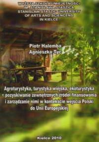 Agroturystyka, turystyka wiejska, ekoturystyka - pozyskiwanie zewnętrznych źródeł finansowania i zarządzania nimi w kontekście wejścia Polski do Unii Europejskiej - okładka książki