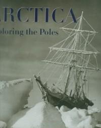 Arctica Exploring the Poles - okładka książki