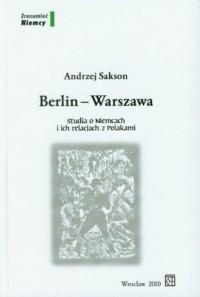 Berlin-Warszawa. Studia o Niemcach - okładka książki