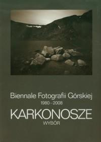 Biennale Fotografii Górskiej 1980-2008. Karkonosze (wybór) - okładka książki