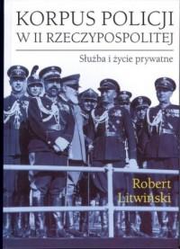 Korpus policji w II Rzeczypospolitej. - okładka książki