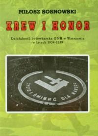 Krew i honor. Działalność bojówkarska ONR w Warszawie w latach 1934-1939 - okładka książki