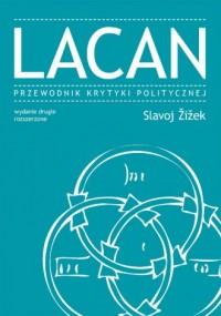 Lacan. Przewodnik krytyki politycznej - okładka książki