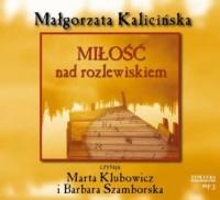 Miłość nad rozlewiskiem (CD) - pudełko audiobooku