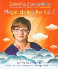 Moje dziecko cz. 1 - okładka książki