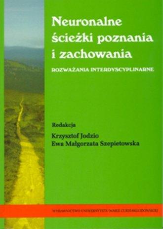 Neuronalne ścieżki poznania i zachowania. - okładka książki