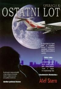 Ostatni lot Operacja K. Tom 1 - okładka książki