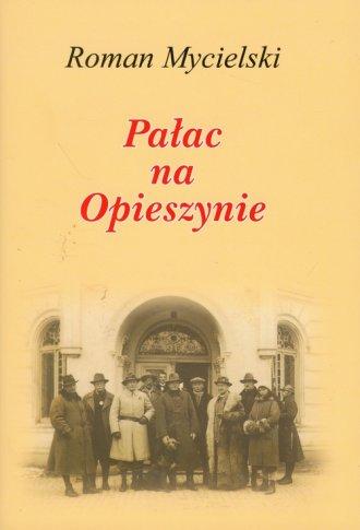 Pałac na Opieszynie - okładka książki