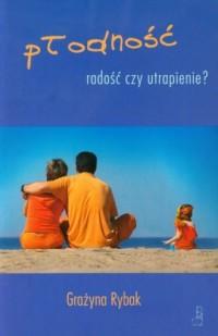 Płodność. Radość czy utrapienie - okładka książki