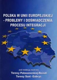 Polska w Unii Europejskiej. Problemy i doświadczenia procesu integracji - okładka książki