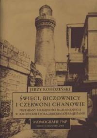 Święci biczownicy i czerwoni chanowie. Przemiany religijności muzułmańskiej w radzieckim i poradzieckim Azerbejdżanie - okładka książki