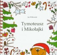 Tymoteusz i Mikołajki (+ CD) - okładka książki