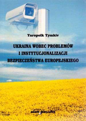Ukraina wobec problemów i instytucjonalizacji - okładka książki