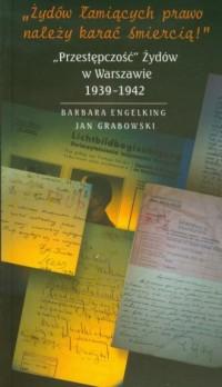 Żydów łamiących prawo należy karać - okładka książki