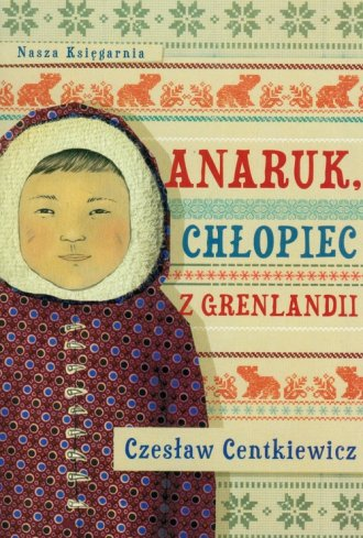 Anaruk, ch�opiec z Grenlandii