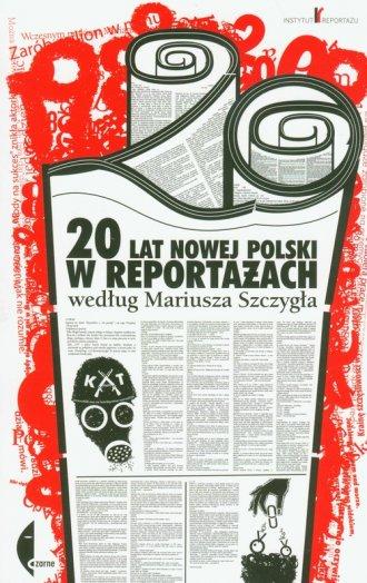 20 lat nowej Polski w reportażach - okładka książki