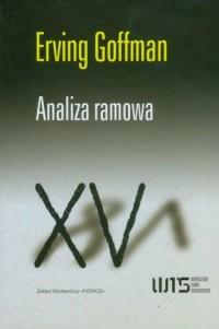 Analiza ramowa - Erving Goffman - okładka książki