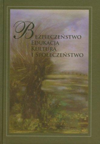 Bezpieczeństwo, edukacja, kultura - okładka książki
