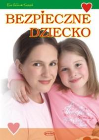 Bezpieczne dziecko - okładka książki