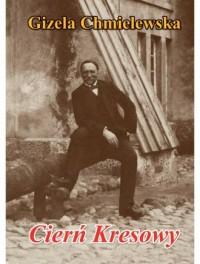 Cierń Kresowy. Opowieść o Edwardzie Woyniłłowiczu i jego rodzinie - okładka książki