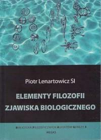 Elementy filozofii zjawiska biologicznego - okładka książki
