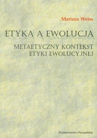 Etyka a ewolucja Metaetyczny kontekst - okładka książki