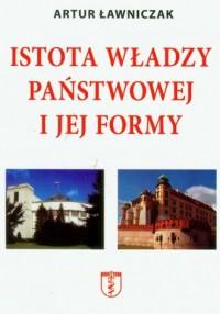 Istota władzy państwowej i jej - okładka książki