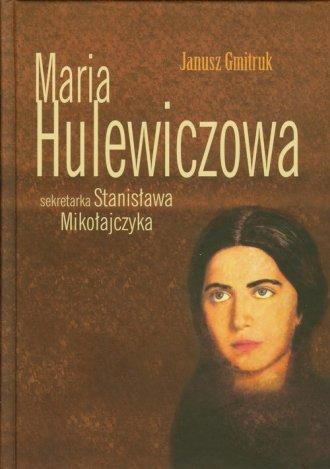 Maria Hulewiczowa, sekretarka Stanisława - okładka książki