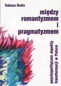 Między romantyzmem i pragmatyzmem - okładka książki